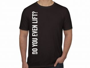 Men's T-Shirt - Do You Even Lift? by Jack-It